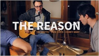 Hoobastank   The Reason (Acoustic Cover By Tay Watts, Jake Coco And Corey Gray)