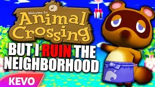 Animal Crossing but I ruin the neighborhood