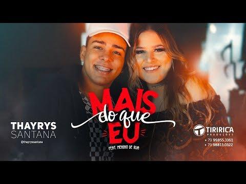 Thayrys Santana - Mais Do Que Eu (feat. Menino de Rua)