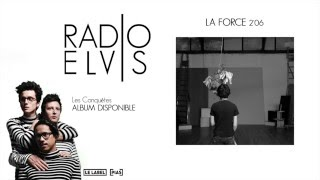 Radio Elvis - La force