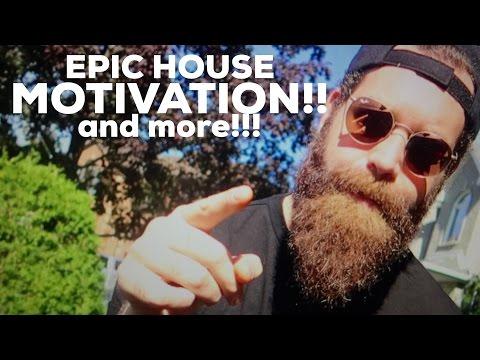 MOTIVATION!!! – EPIC HOUSE