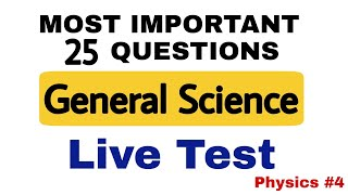 Top 25 General Science  Physics MCQ  | Live test