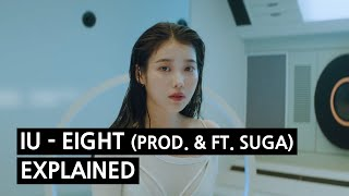 IU - eight (Prod.&Feat. SUGA of BTS) Explained by a Korean