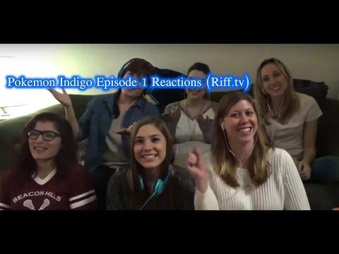 Pokemon Indigo Episode 1 Reactions (Riff.tv)