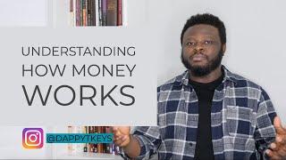 Understanding How Money Works