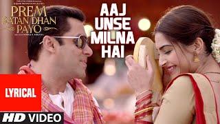 Aaj Unse Milna Hai Full Song with LYRICS | Prem Ratan