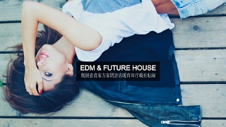 EDM & Future House Mix 2017 - Best of Electro Dance Party Music