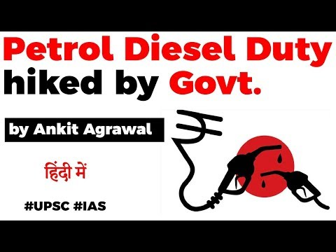 Government hikes Excise Duty on Petrol & Diesel, How it will impact consumers? Current Affairs 2020
