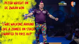 "Peter Wright on De Zwaan win: ""I was walking around like a zombie on stage, I wanted to pass out"""