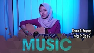 Near Feat. Dian Sorowea - Karna Su Sayang (Cover by Cloudrun Music)