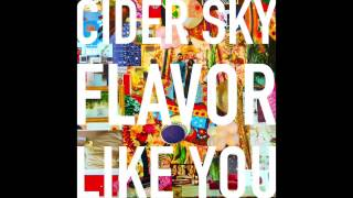 Flavor Like You - Cider Sky