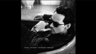 Marc Anthony   Parecen Viernes [Official Audio]