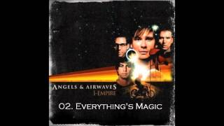 02. Everything's Magic - Angels & Airwaves HQ