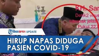 Fakta Video Viral 2 Pria Nekat Hirup Napas Diduga Pasien Covid-19, Akhirnya 1 Meninggal