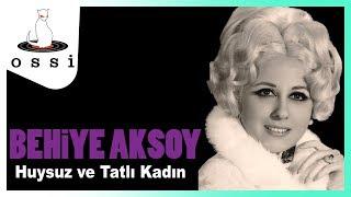 Behiye Aksoy / Huysuz ve Tatlı Kadın