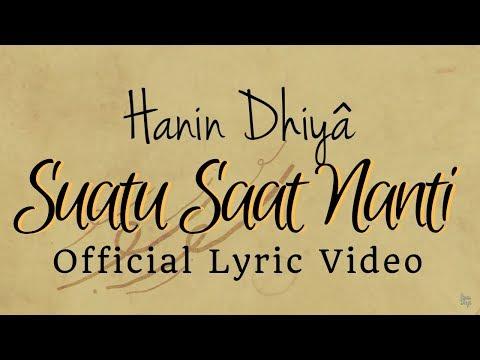 Hanin Dhiya Suatu Saat Nanti Official Lyrics Video