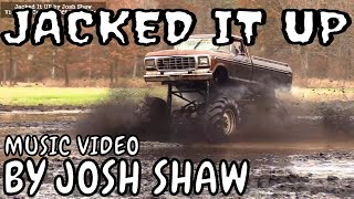 Jacked It Up - By Josh Shaw - Country Music Video