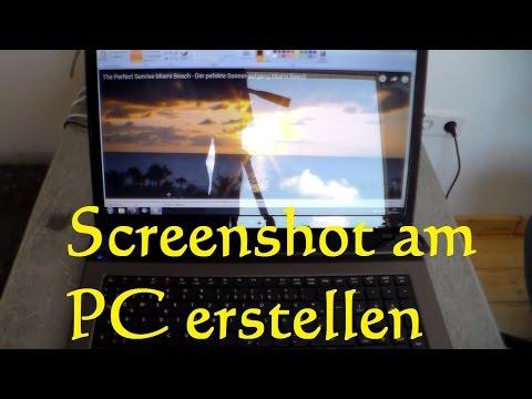 Screenshot am PC erstellen - Wie kann man ein Screenshot am PC Laptop machen? Notebook Screenshot