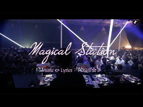 ボカロMV「Magical Station 〜feat.神威がくぽ〜」 by TOSHI☆彡
