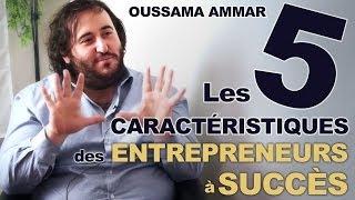 Les Caractéristiques De Lentrepreneur Qui Réussit - Oussama Ammar