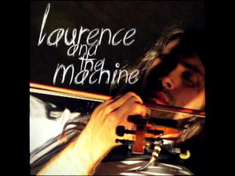 Laurence and the Machine - Fire Flowers