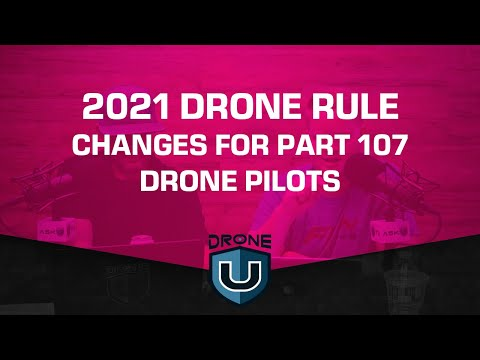 2021 Drone Rule Changes for Part 107 Drone Pilots - YouTube