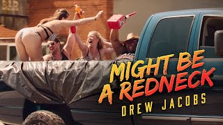 Drew Jacobs Might Be A Redneck
