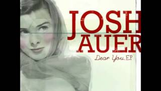 Josh Auer   Too Late