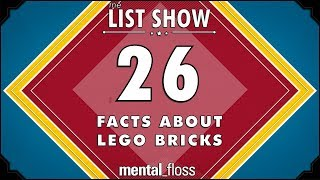 26 Facts about Lego Bricks - mental_floss List Show Ep. 517