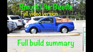 Smyth Performance Beetle Ute build Full video