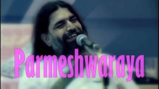 Parmeshwaraya || Rishiji Art Of Living Bhajans