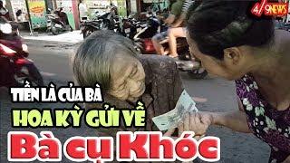 Bà cụ xin ăn nhận tiền tài trợ từ Việt Kiều Mỹ và sự thật đau lòng...