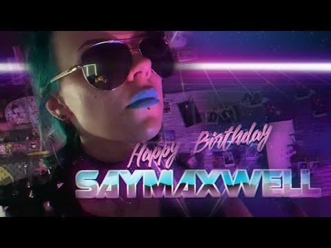 ★ Happy Birthday SayMaxWell! ★ КРЕАТИВНОЕ ПОЗДРАВЛЕНИЕ С ДНЕМ РОЖДЕНИЯ (18+)