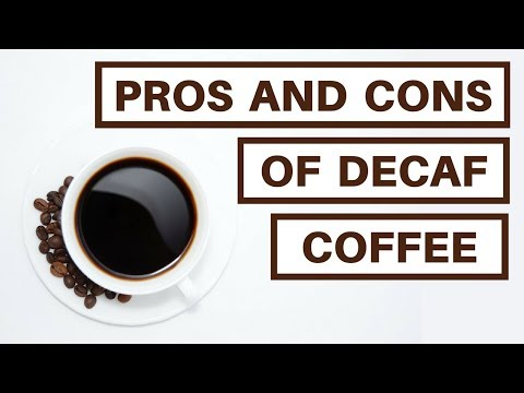 Pros And Cons Of Decaf Coffee   What's The Caffeine Content Of A Decaf Coffee?
