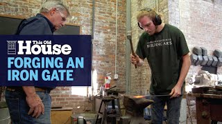 How To Forge A Wrought Iron Gate | This Old House