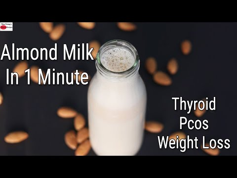How To Make Almond Milk In 1 Minute – Instant Almond Milk Recipe – Thyroid/PCOS Weight Loss Recipes