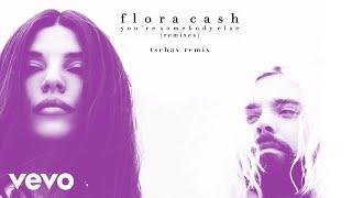 flora cash - You're Somebody Else (Tschax Remix (Audio))