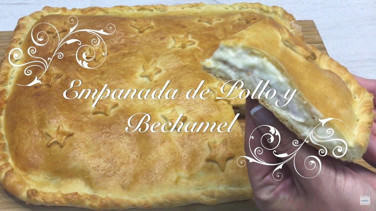 Empanada de Pollo con Bechamel  | Como hacer Empanada de Pollo | Receta Empanada