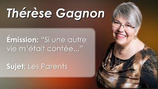 """Thérèse Gagnon à """"Si une autre vie m'était contée..."""" sur les Parents"""