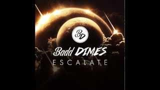 Badd Dimes - Escalate (Original Mix)