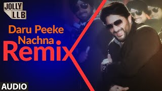 Daru Peeke Nachna - REMIX (Audio) | Jolly LLB | Arshad Warsi, Amrita Rao | Mika Singh - Download this Video in MP3, M4A, WEBM, MP4, 3GP