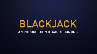 An Introduction to Counting Cards in Blackjack - Blackjack for Intermediate Players