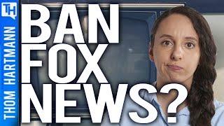 Should We Ban Fox News?