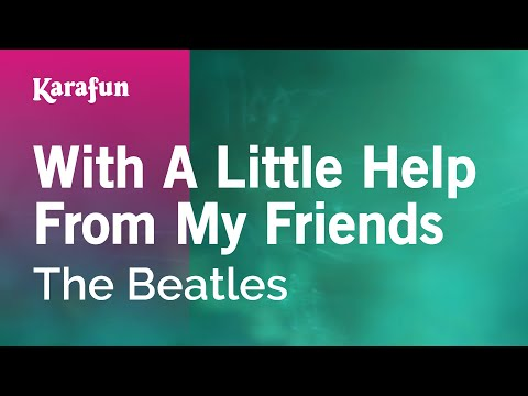 With A Little Help From My Friends - The Beatles   Karaoke Version   KaraFun