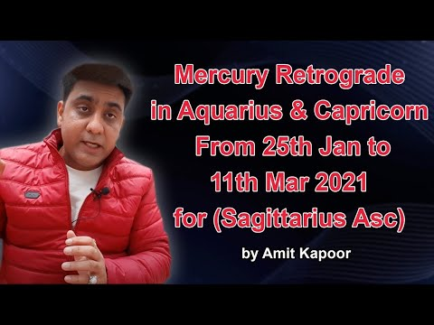 Mercury Retrograde in Aquarius ♒ & Capricorn ♑ From 25th Jan to 11th Mar 2021 for (Sagittarius Asc) By #ASTROLOGERAMITKAPOOR