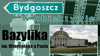 Bazylika mniejsza św. Wincentego a Paulo - Bydgoszcz
