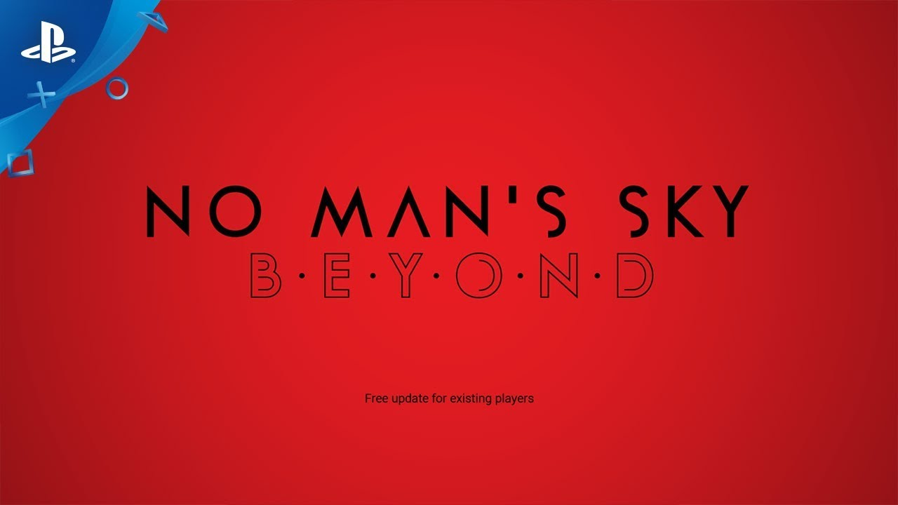 No Man's Sky Beyond Announced, Coming to PS4 Summer 2019