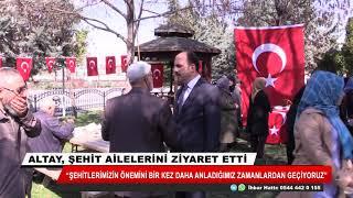Başkan Altay şehit ailelerini ziyaret etti