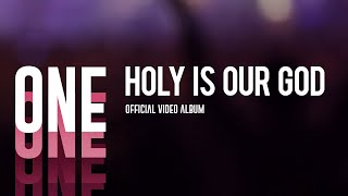 Holy is Our God (One Official Video Album)