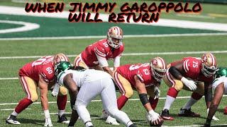 When 49ers QB Jimmy Garoppolo will Return
